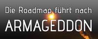 Die Road Map führt nach Armageddon